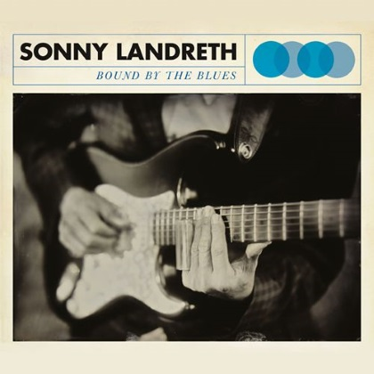 Sonny Landreth - Bound By The Blues cover