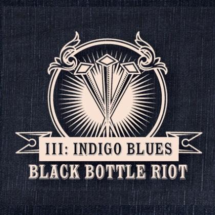 Black Bottle Riot - III: Indigo Blues cover