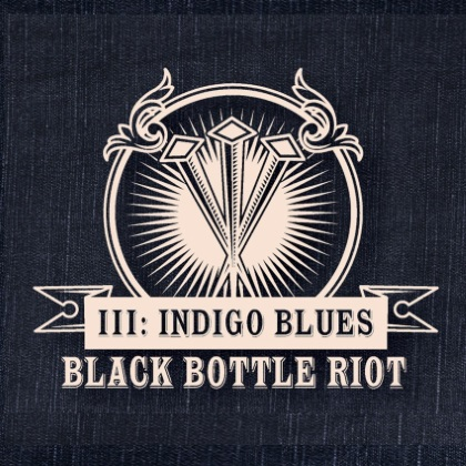 Black Bottle Riot - III: Indigo Blues cover
