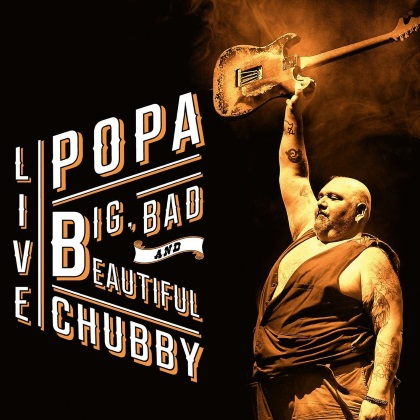 Popa Chubby - Big, Bad And Beautiful Live cover
