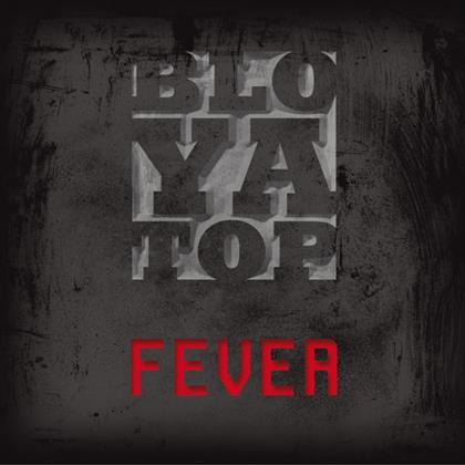 BloYaTop - Fever cover