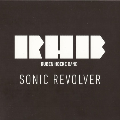 Ruben Hoeke Band - Sonic Revolver