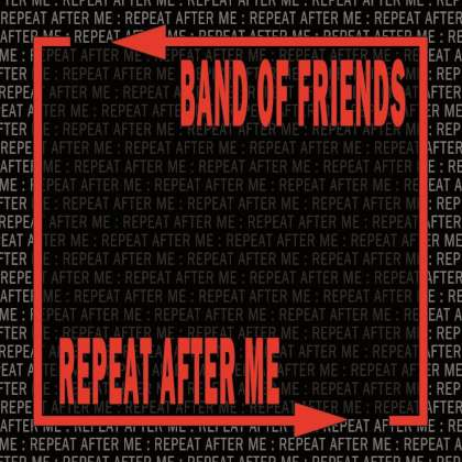 Band Of Friends - Repeat After Me cover