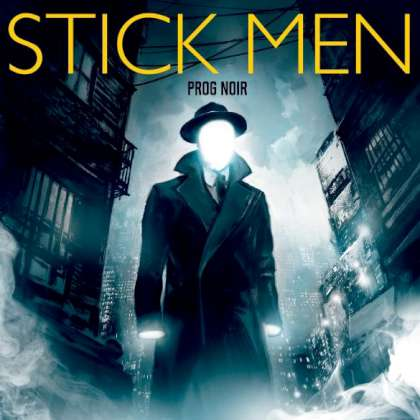 Stick Men - Prog Noir