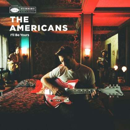 The Americans - I'll Be Yours cover