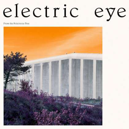 Electric Eye - From The Poisonous Tree cover