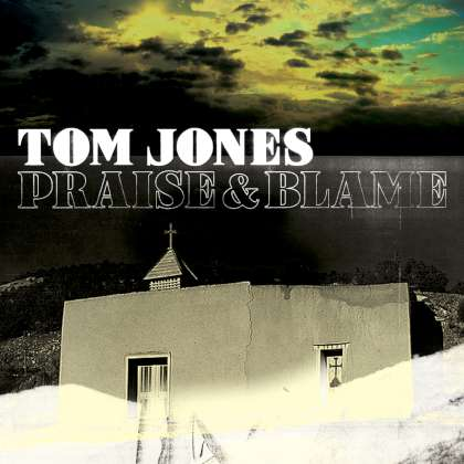 Tom Jones - Praise & Blame cover
