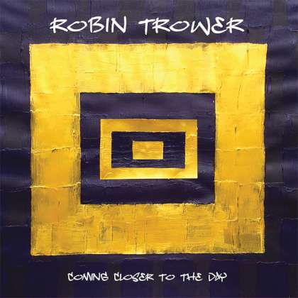 Robin Trower - Coming Closer To The Day cover