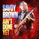Savoy Brown - Ain't Done Yet cover