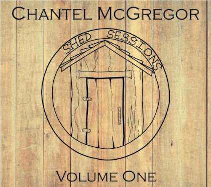 Chantel McGregor - Shed Sessions Volume One cover