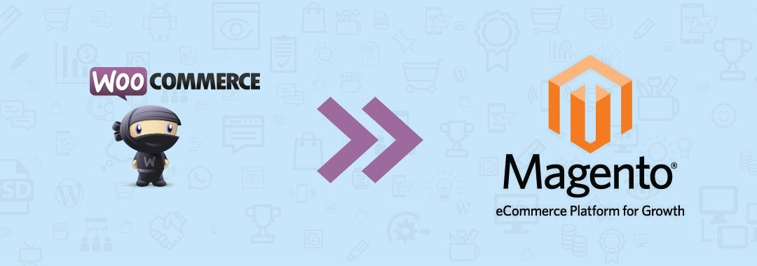 WooCommerce to Magento Migration for your eCommerce Business
