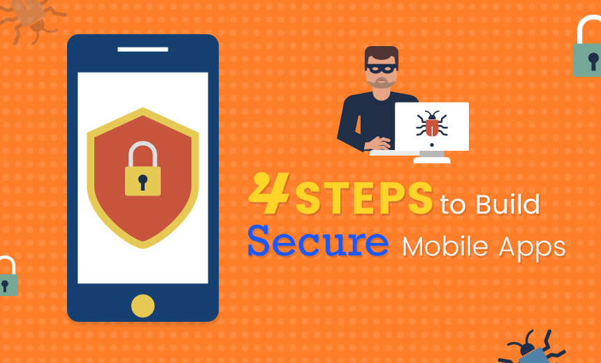 Do You Want To Build Secure Mobile App For Your Business? Here's How You Can Do It