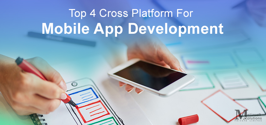 4 Best Cross-Platform Frameworks For Mobile App Development