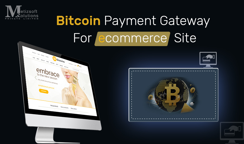 Accept Bitcoin as a Payment Gateway for Your eCommerce Site