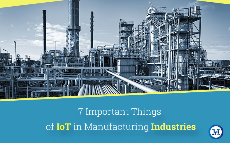 7 Most Significant Points of Internet of Things in Manufacturing Industries