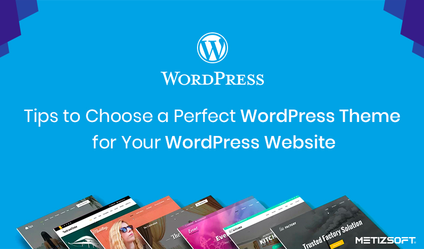 Best Tips To Choose a Perfect WordPress Theme For Your WordPress Website in 2020.