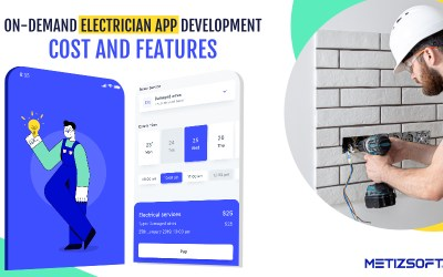 On-Demand Electrician App Development Cost, Features and Working Model