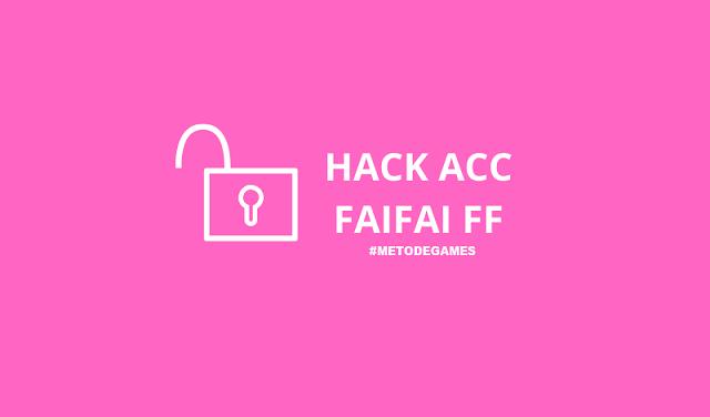 hack acc faifai ff