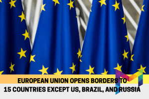 European Union ready to open borders to 15 countries except US, Brazil, and Russia