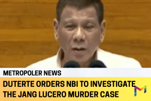 President Duterte orders NBI to investigate the Jang Lucero murder case