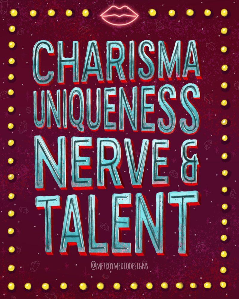 Lettering de Charisma, Uniqueness, Nerve & Talent, frase de RuPaul