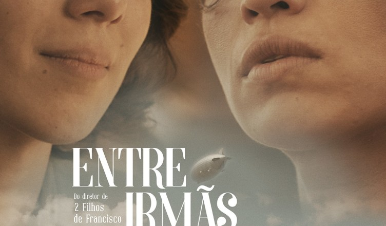 "Poster for the movie ""Entre Irmãs"""