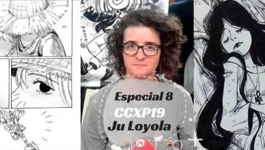 Especial 8 – Artists' Alley CCXP 2019 com Ju Loyola