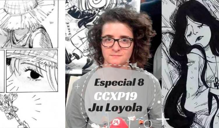 Especial 8 – Artists' Alley CCXP 2019 com Ju Loyola