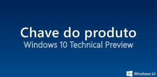 Chave do Produto para Windows 10 Preview