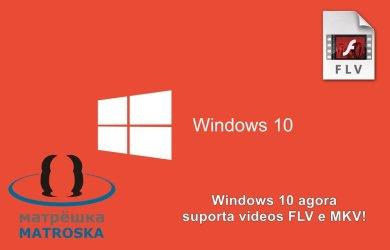 Windows 10 suporta videos