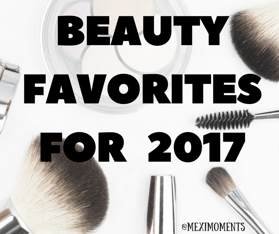 Beauty Favorites for 2017!