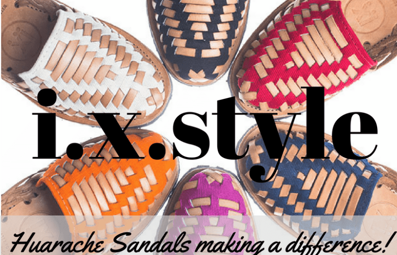 I.X. Style - Huarache Sandals Making a Difference!