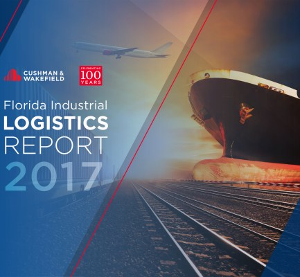 Cushman & Wakefield's 2017 Florida Logistics Report Provides Detailed Insight into State's Supply Chain Network
