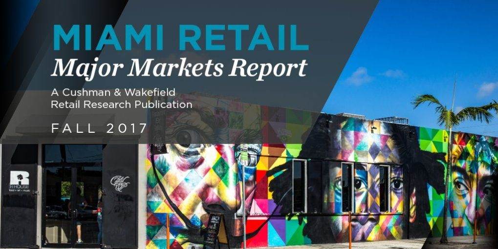 2017 Miami Retail Report