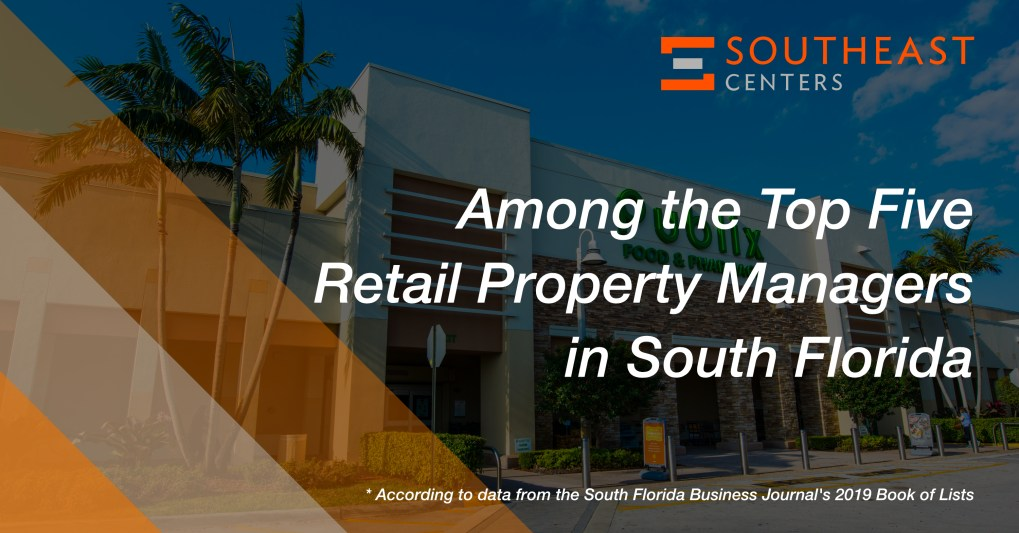 Southeast Centers - Among the Top Five Retail Property Managers in South Florida