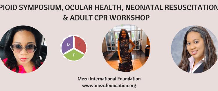 OPIOID SYMPOSIUM, OCULAR HEALTH, NEONATAL RESUSCITATION & ADULT CPR WORKSHOP