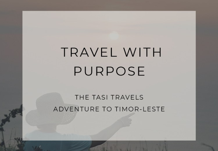 Tasi Travels Timor Leste Travel With Purpose Trip