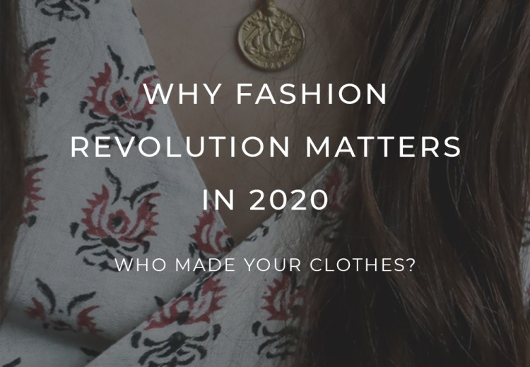 Why Fashion Revolution Matters in 2020