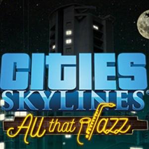 Cities: Skylines - All That Jazz (DLC) (latauskoodi)