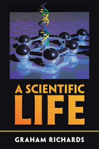 """The cover of """"A Scientific Life"""" by Graham Richards, depicting models of DNA and a metallic ball-and-stick model of naphthalene."""