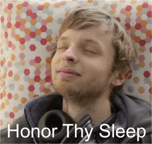 Honor Thy Sleep
