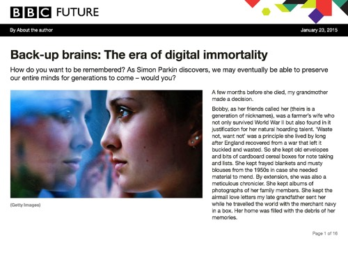 Back-up brains: The era of digital immortality, a thoughtful article by Simon Parkin in BBC Future