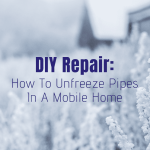 Diy Repair How To Unfreeze Pipes In A Mobile Home