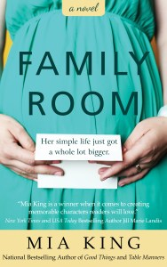 Family Room: A Novel by Mia King | http://www.miaking.com/family-room