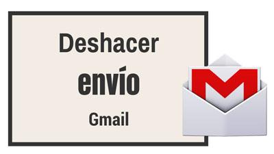 deshacer envio gmail oficial