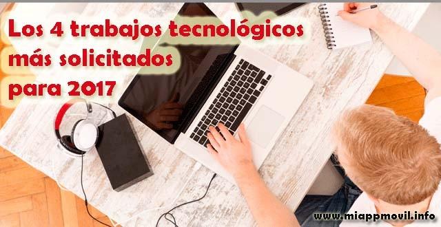 los-4-trabajos-tecnologicos-mas-solicitados-para-2017
