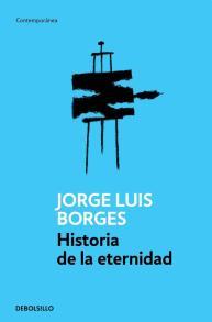 Historia de la eternidad - Jorge Luis Borges