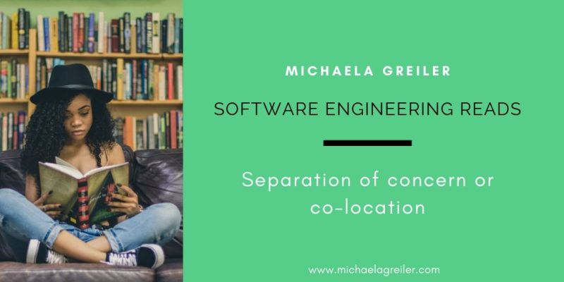 software engineering reads co-location or separation of concerns