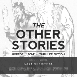 Last Christmas by Michael David Wilson The Other Stories