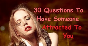 30 Questions To Have Someone Attracted To You